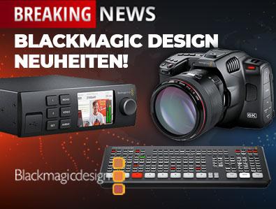 Blackmagic Design Neuheiten! - TONEART-Shop