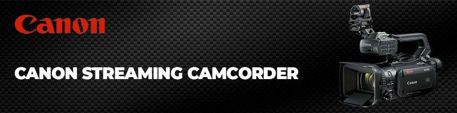 Canon Streaming Cameras